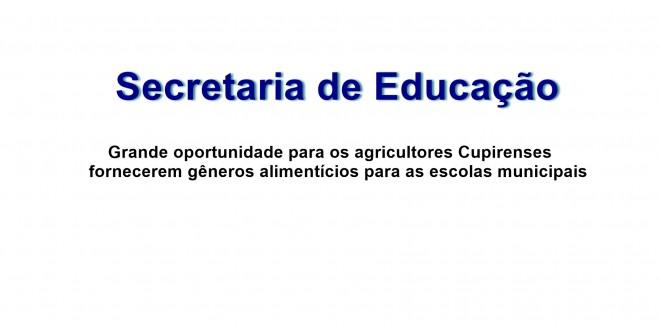 Grande oportunidade para os agricultores Cupirenses fornecerem gêneros alimentícios para as escolas do município