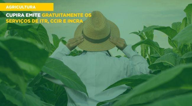Cupira emite gratuitamente os serviços de ITR, CCIR e INCRA